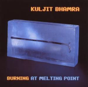 Burning At Melting Point, Kuljit Bhamra