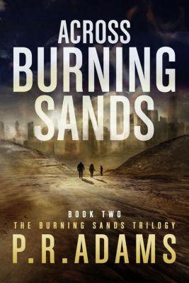 Burning Sands: Across Burning Sands, P R Adams