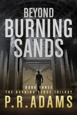 Burning Sands: Beyond Burning Sands, P R Adams