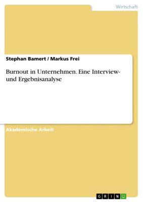Burnout in Unternehmen. Eine Interview- und Ergebnisanalyse, Stephan Bamert