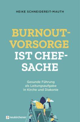 Burnoutvorsorge ist Chefsache - Heike Schneidereit-Mauth |