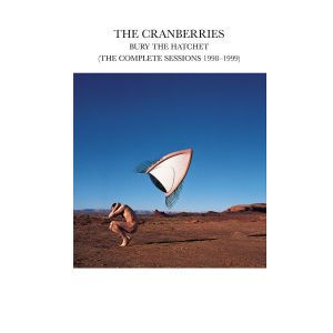 Bury The Hatchet (The Complete Sessions 1998-1999), The Cranberries