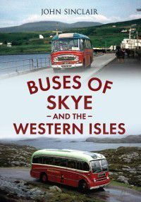 Buses of Skye and the Western Isles, John Sinclair