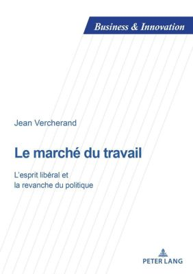 Business and Innovation: Le marché du travail, Jean Vercherand