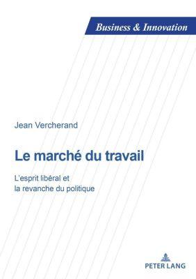 Business and Innovation: Le marché du travail, Jean Vercherand