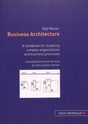 Business Architecture, Ralf Moser