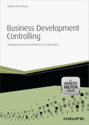 Business Development Controlling - mit Arbeitshilfen online, Andreas Klein