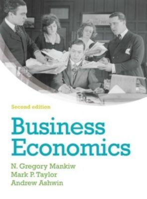 Business Economics, Mark Taylor, Andrew Ashwin, N. Mankiw