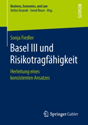 Business, Economics, and Law: Basel III und Risikotragfähigkeit, Sonja Fiedler