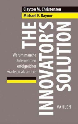 Business Essentials: The Innovator's Solution, Clayton M. Christensen, Michael E. Raynor