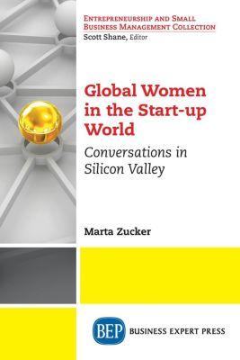 Business Expert Press: Global Women in the Start-up World, Marta Zucker