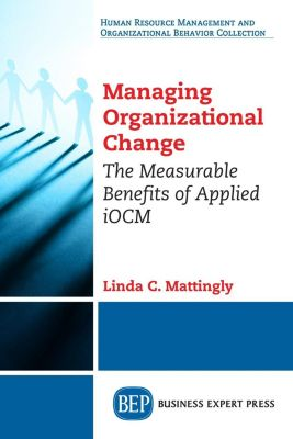 Business Expert Press: Managing Organizational Change, Linda C. Mattingly