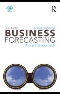 Business Forecasting, Second Edition, A. Reza Hoshmand