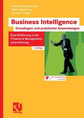 Business Intelligence - Grundlagen und praktische Anwendungen, Hans-Georg Kemper, Walid Mehanna, Carsten Unger
