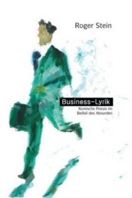 Business-Lyrik - Roger Stein |