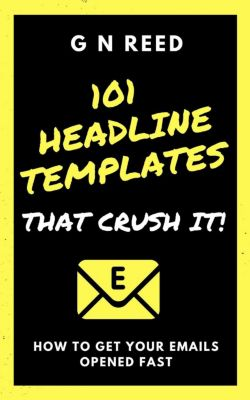 Business Marketing And Sales: 101 Headline Templates That Crush It (Business Marketing And Sales), G N Reed