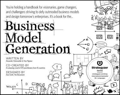 Business Model Generation, Yves Pigneur, Alexander Osterwalder