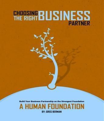 Business Partners Network llc: Choosing the Right Business Partner, Greg R Berman