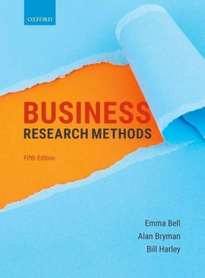 Business Research Methods, Emma Bell, Alan Bryman, Bill Harley