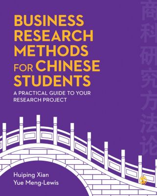 Business Research Methods for Chinese Students, Huiping xian, Yue Meng-Lewis