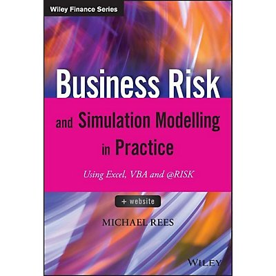 Business Risk and Simulation Modelling in Practice: Using