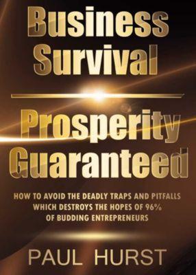Business Survival & Prosperity Guaranteed, Paul Hurst