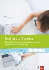 Business to Business: Workbook, m. Audio-CD u. Lösungen