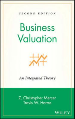 Business Valuation, Z. Christopher Mercer, Travis W. Harms