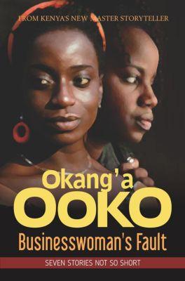 Businesswoman's Fault, Okang'a Ooko