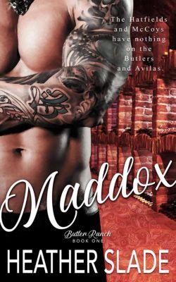 Butler Ranch: Maddox (Butler Ranch, #2), Heather Slade