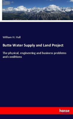 Butte Water Supply and Land Project, William H. Hall