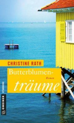 Butterblumenträume, Christine Rath
