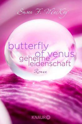Butterfly of Venus - Geheime Leidenschaft - Susan F. MacKay |