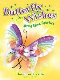 Butterfly Wishes: Spring Shine Sparkles, Jennifer Castle