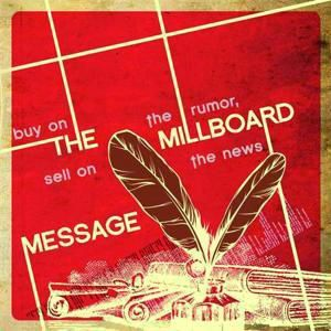 Buy On The Rumor, Sell On The News, The Millboard Message