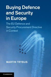 Buying Defence and Security in Europe, Martin Trybus