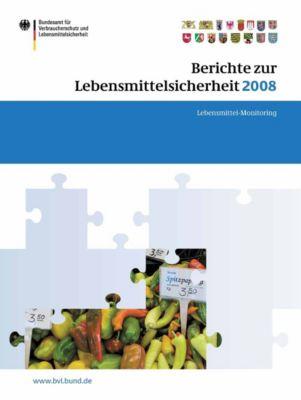 BVL-Reporte: Berichte zur Lebensmittelsicherheit 2008