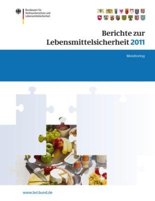 BVL-Reporte: Berichte zur Lebensmittelsicherheit 2011