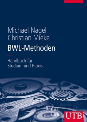 BWL-Methoden, Michael Nagel, Christian Mieke