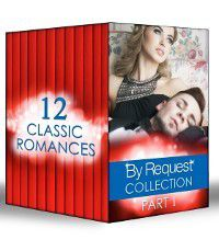 By Request Collection Part 1 (Mills & Boon e-Book Collections), Helen Brooks, Day Leclaire, Kimberly Lang, Marion Lennox, Lilian Darcy, Christina Hollis, Maggie Cox, Heidi Rice, Aimee Carson