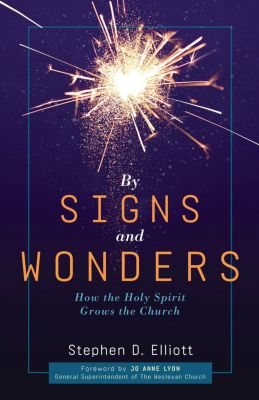 By Signs and Wonders, Stephen D. Elliott