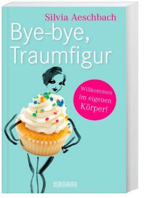 Bye-bye, Traumfigur - Silvia Aeschbach |