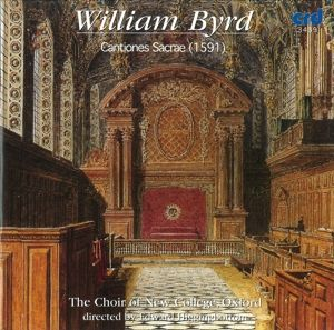 Byrd: Cantiones Sacrae (1591), Choir Of New College Oxford, Edward Higginbottom