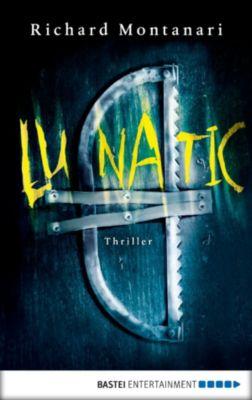 Byrne-und-Balzano-Reihe: Lunatic, Richard Montanari