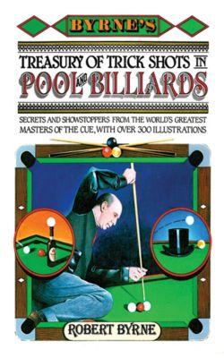 Byrne's Treasury of Trick Shots in Pool and Billiards, Robert Byrne