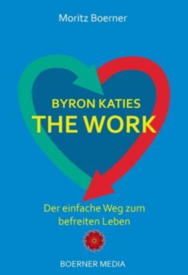 Byron Katies The Work, Moritz Boerner, Byron Katie
