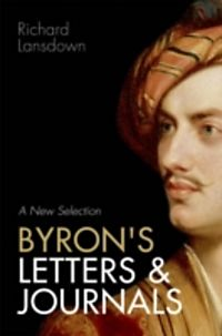 Byron S Letters And Journals A New Selection
