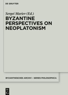 Byzantine Perspectives on Neoplatonism