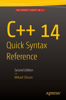 C++ 14 Quick Syntax Reference, Mikael Olsson
