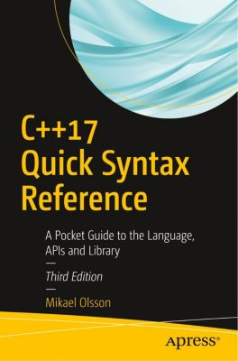 C++17 Quick Syntax Reference, Mikael Olsson